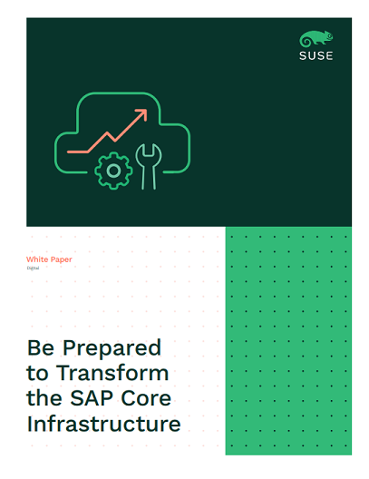 Be Prepared to Transform the SAP Core Infrastructure