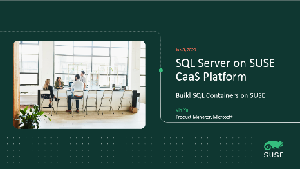 SQL Server on SUSE CaaS Platform – Build SQL Containers on SUSE