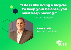 Raine Curtis, Sr Consultant, SUSE Global Services